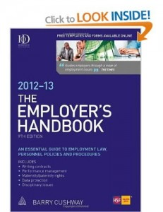 The Employer's Handbook 2012-13: An Essential Guide to Employment Law, Personnel Policies and Procedures by Barry Cushway