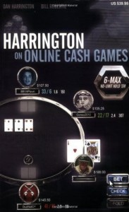 Dan Harrington and Bill Robertie, Harrington on Online Cash Games: 6-Max No-Limit Hold 'em