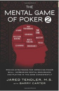 Jared Tendler, The Mental Game of Poker 2: Proven Strategies for Improving Poker Skill, Increasing Mental Endurance, and Playing in the Zone Consistently