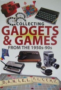 Daniel Blythe, Collecting Gadgets& Games from the 1950s- 90s