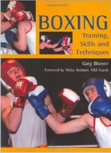 Gary Blower, Boxing: Training, Skills and Techniques