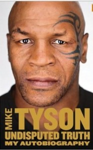 Mike Tyson, Undisputed Truth: My Autobiography