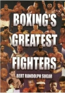 Bert Randolph Sugar, Boxing's Greatest Fighters