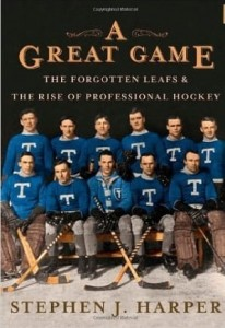 Stephen J.Harper, A Great Game: The Forgotten Leafs and the Rise of Professional Hockey