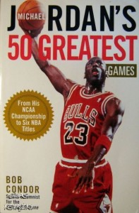 Bob Condor, Michael Jordan's 50 greatest games