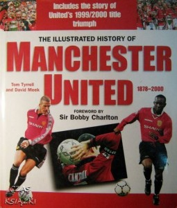 Tom Tyrrell David Meek, The Illustrated History of Manchester United 1878- 2000