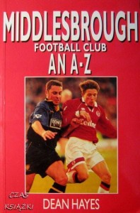 Dean Hayes, Middlesbrough Football Club AN A-Z