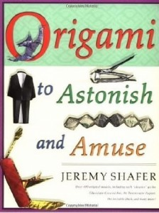 Jeremy Shafer, Origami to Astonish and Amuse