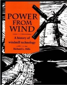 Richard Leslie Hills, Power from Wind: A History of Windmill Technology
