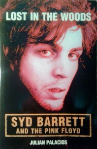 Julian Palacios, Lost in the Woods: Syd Barrett and the Pink Floyd