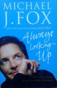 Michael J.Fox, Always Looking Up