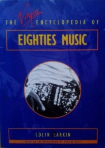 Colin Larkin, The Virgin Encyclopedia of Eighties Music