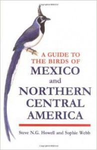 Steve N. G. Howell Sophie Webb, A Guide to the Birds of Mexico and Northern Central America