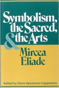 Mircea Eliade, Symbolism, the Sacred, and the Arts
