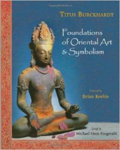 Titus Burckhardt, Foundations of Oriental Art & Symbolism