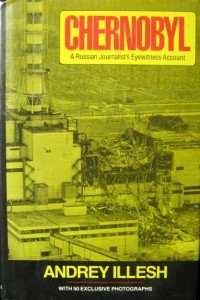 Andrey Illesh, Chernobyl A Russian Journalist's Eyewitness Account