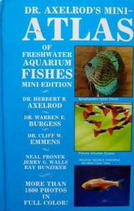 Dr. Axelrod's Mini Atlas of Freshwater Aquarium Fishes