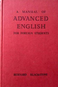 Bernard Blackstone, A Manual of Advanced English for foreign students
