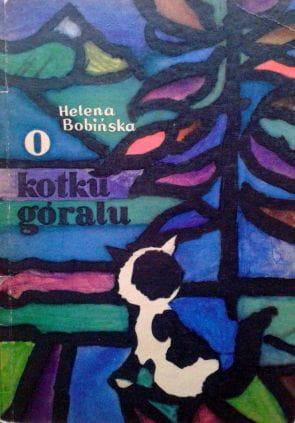 Znalezione obrazy dla zapytania Helena Bobińska : O kotku góralu