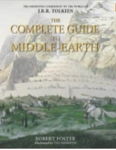 Robert Foster, The Complete Guide to Middle-earth: The Definitive Companion to the World