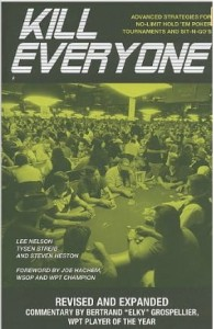 Lee Nelson, Kill Everyone: Advanced Strategies for No-Limit Hold Em Poker Tournaments & Sit-n-Gos