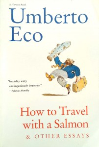 Umberto Eco, How to Travel with a Salmon