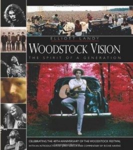 Elliott Landy, Woodstock Vision - the Spirit of a Generation: Celebrating the 40th Anniversary of the Woodstock Festival
