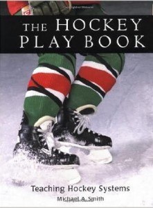 Michael A.Smith, The Hockey Play Book: Teaching Hockey Systems