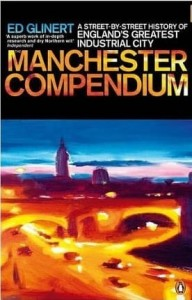 Ed Glinert, The Manchester Compendium: A Street-by-Street History of England's Greatest Industrial City