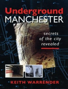 Keith Warrender, Underground Manchester: Secrets of the City Revealed