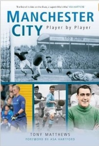 Tony Matthews, Manchester City: Player by Player