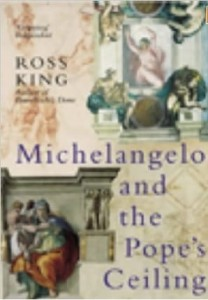 Ross King, Michelangelo And The Pope's Ceiling
