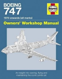 Chris Wood, Boeing 747 Manual: An Insight into Owning, Flying and Maintaining the Iconic Jumbo Jet (Owners' Workshop Manual)
