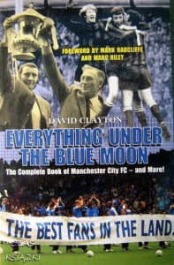 David Clayton, Everything under the blue moon Manchester City