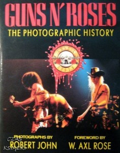 wstęp Axl Rose, Guns n' Roses The Photographic History