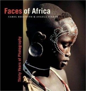 Carol Beckwith Angela Fisher, Faces of Africa: Thirty Years of Photography