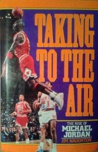 Jim Naughton, Taking to the air The rise of Michael Jordan