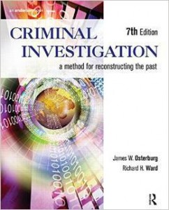 J.W.Osterburg R.H.Ward, Criminal Investigation: A Method for Reconstructing the Past