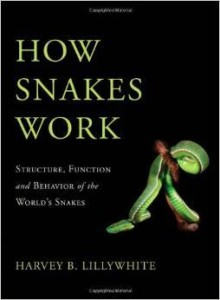 Harvey B. Lillywhite, How Snakes Work: Structure, Function and Behavior of the World's Snakes
