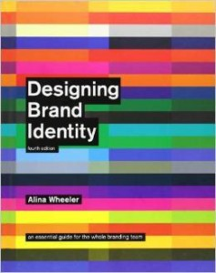 Alina Wheeler, Designing Brand Identity: An Essential Guide for the Whole Branding Team