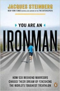 Jacques Steinberg, You Are an Ironman