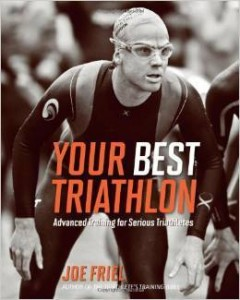 Joe Friel, Your Best Triathlon: Advanced Training for Serious Athletes