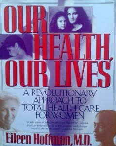 Eileen Hoffman, Our Health Our Lives