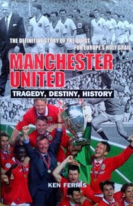 Ken Ferris, Manchester United Tragedy, destiny, history