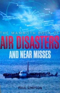 Paul Simpson, The Mammoth Book of Air Disasters and near misses