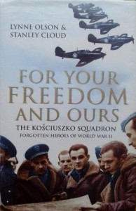 L. Olson S. Cloud, For your freedom and ours The Kościuszko Squadron