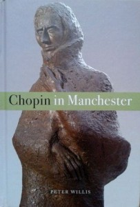 Peter Willis, Chopin in Manchester