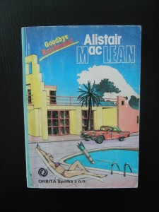 Alistair MacLean, Goodbye Kalifornio!