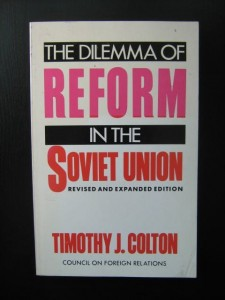 Timothy J. Colton, The Dilemma of Reform in the Soviet Union