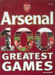Jem Maidment, Arsenal 100 Greatest Games
